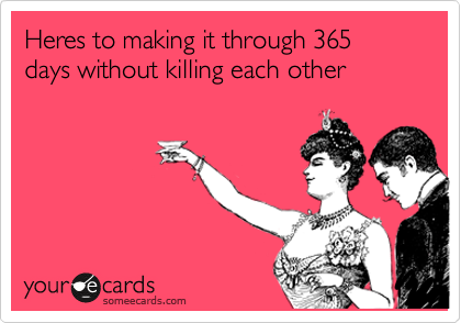 I Made This Ecard For Mine And Kevins 1 Year We Love Ecards