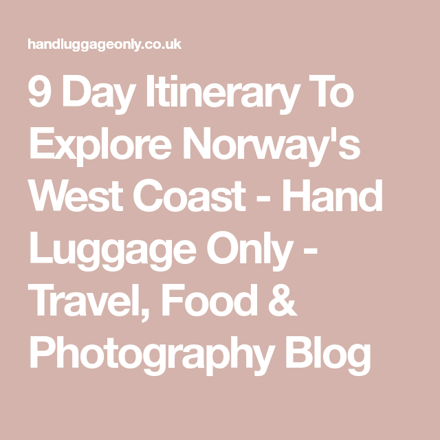 9 Day Itinerary To Explore Norway's West Coast #handluggage