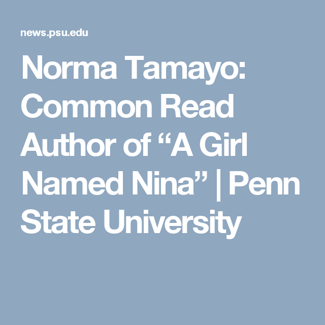 "Norma Tamayo: Common Read Author of ""A Girl Named Nina"" 