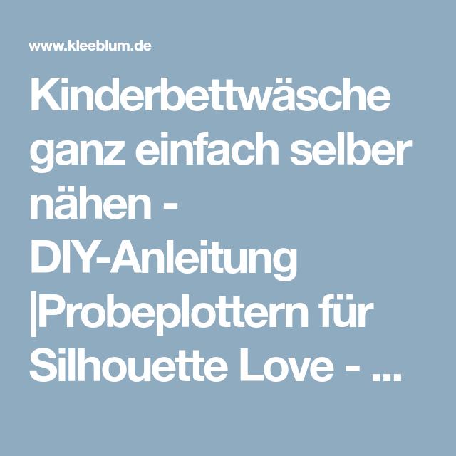 Kinderbettwäsche ganz einfach selber nähen - DIY-Anleitung  Probeplottern für Silhouette Love - kleeblum