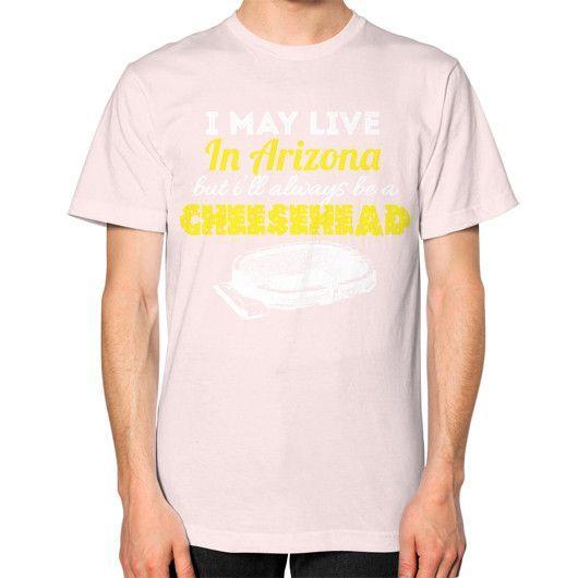 I MAY LIVE IN ARIZONA Unisex T-Shirt (on man)