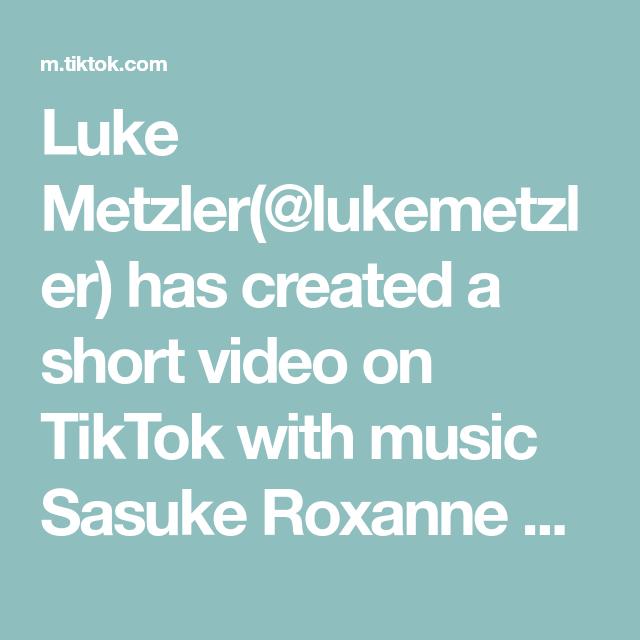 Luke Metzler Lukemetzler Has Created A Short Video On Tiktok With Music Sasuke Roxanne 2 By Luke Metzler On Youtu Emoji Challenge Funny Clips Classical Music