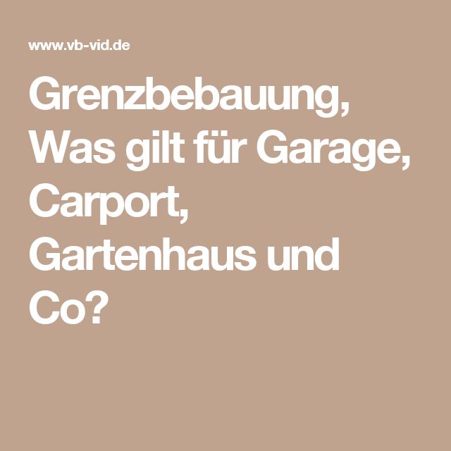 Grenzbebauung, Was gilt für Garage, Carport, Gartenhaus und Co