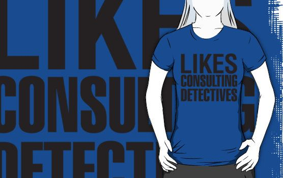 SHERLOCK - LIKES CONSULTING DETECTIVES by thischarmingfan