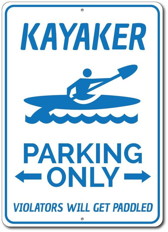 Kayaker Parking Sign Kayak Man Cave Decor Kayak Lover Sign