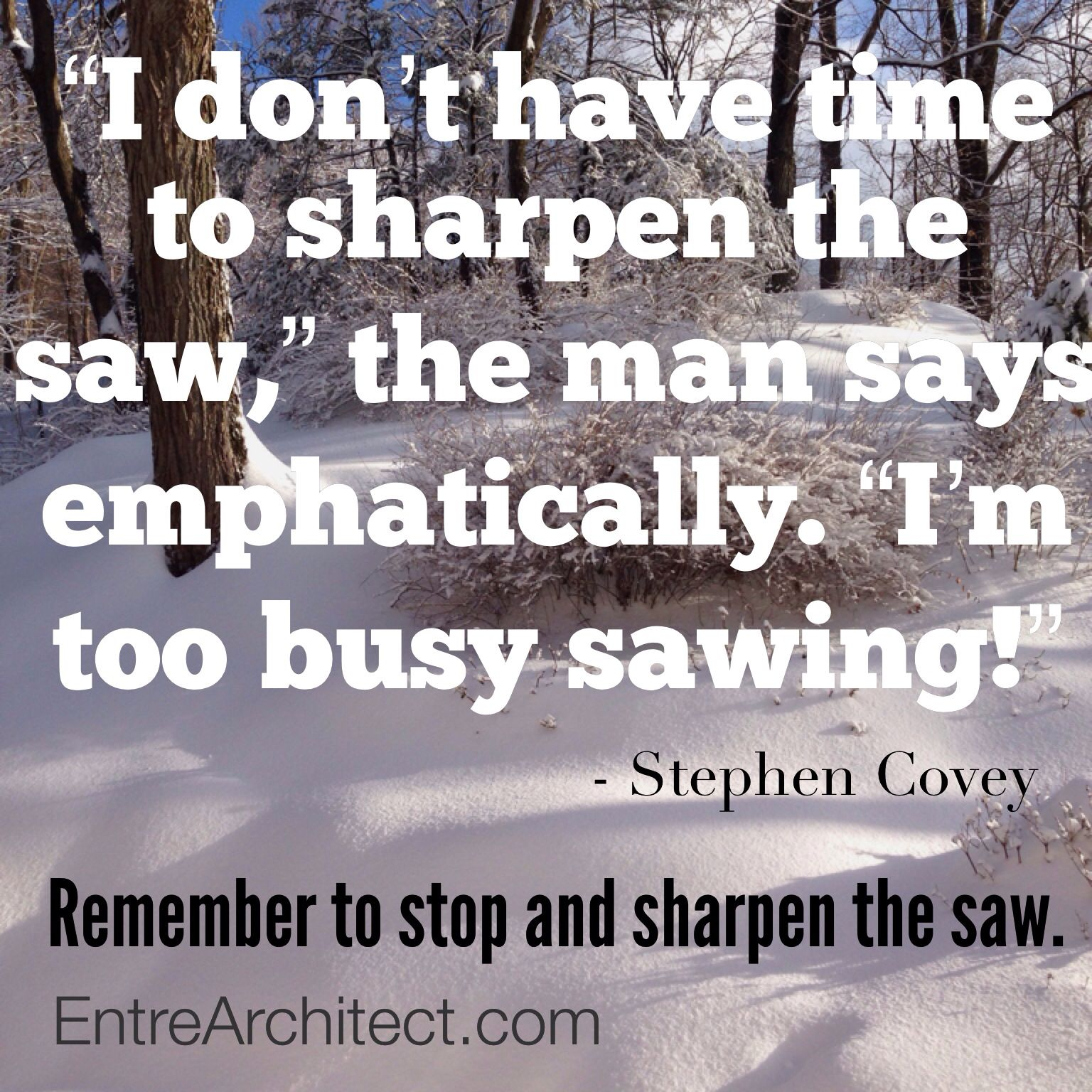 Remember To Sharpen The Saw