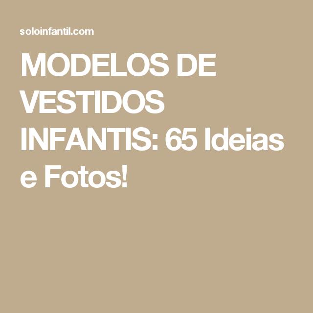 819b8b713 MODELOS DE VESTIDOS INFANTIS: 65 Ideias e Fotos! | vestido infantil ...
