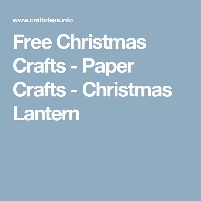 Free Christmas Crafts - Paper Crafts - Christmas Lantern