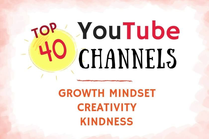 Top 40 Youtube Channels For Growth Mindset Creativity And