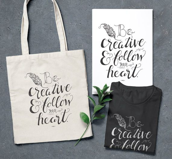 Be Creative and Follow your Heart. Inspirational hand written and illustrated…
