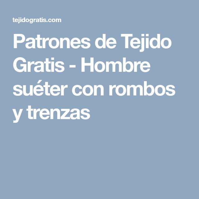 Patrones de Tejido Gratis - Hombre suéter con rombos y trenzas ...