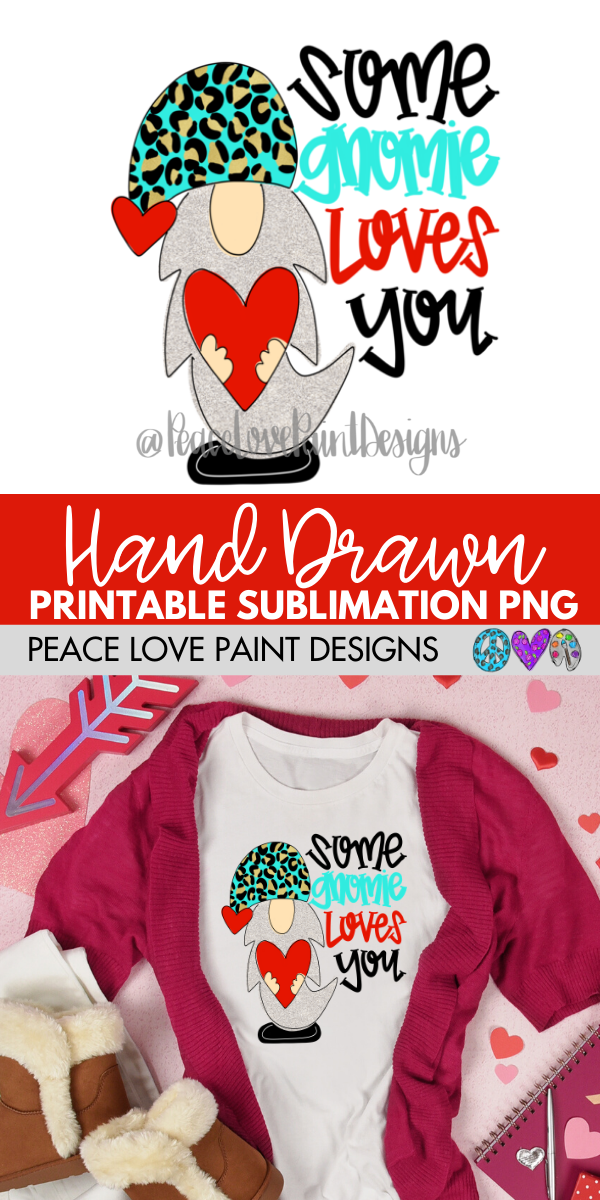 Download Some Gnomie Loves You Hand Drawn Sublimation Design   How ...