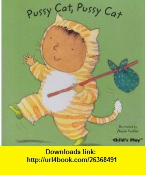 Pussy Cat, Pussy Cat (Baby Board ) (9781846433405) Annie Kubler , ISBN-10: 1846433401  , ISBN-13: 978-1846433405 ,  , tutorials , pdf , ebook , torrent , downloads , rapidshare , filesonic , hotfile , megaupload , fileserve