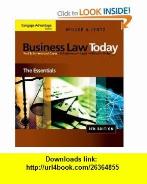 Cengage Advantage  Business Law Today The Essentials (9780324786156) Roger LeRoy Miller, Gaylord A. Jentz , ISBN-10: 0324786158  , ISBN-13: 978-0324786156 ,  , tutorials , pdf , ebook , torrent , downloads , rapidshare , filesonic , hotfile , megaupload , fileserve