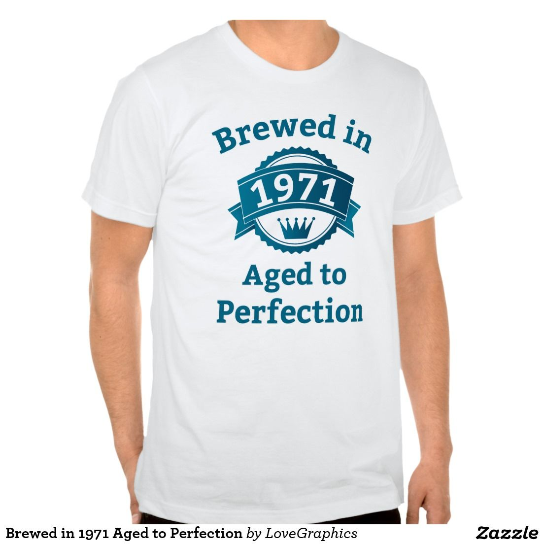 Brewed In Aged To Perfection T Shirts