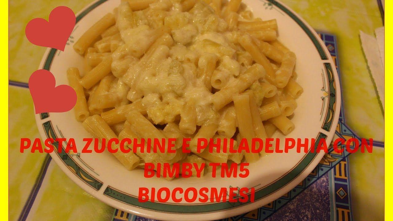 Ricetta di Cucina: Pasta zucchine e philadelphia con Bimby TM5 #ricettecucina #ricettebimby