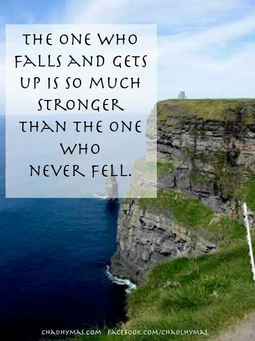 Get stronger....never be afraid