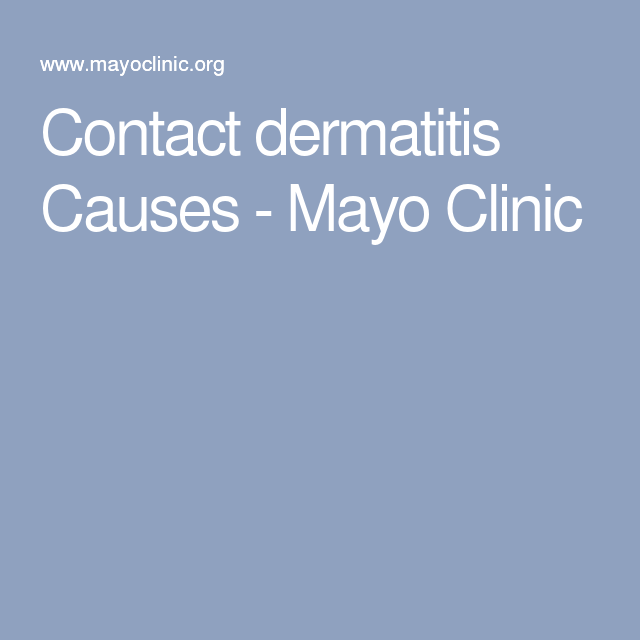 Contact dermatitis Causes - Mayo Clinic | Contact Dermatitis