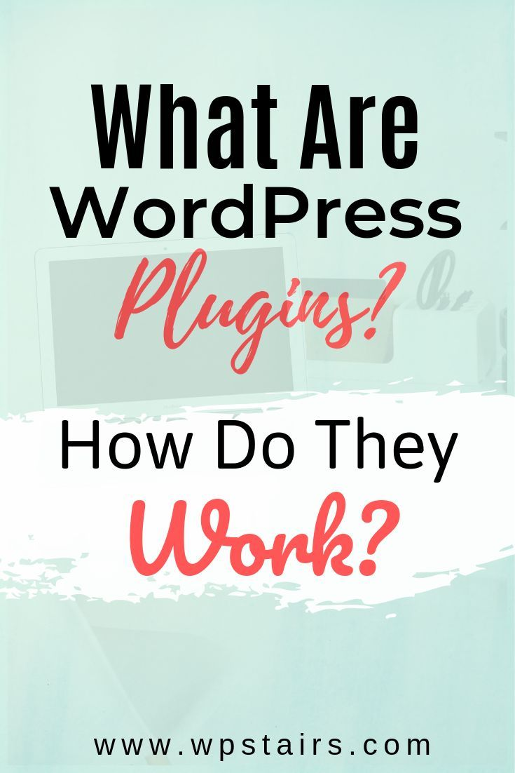 What Are WordPress Plugins? How Do They Work? These are that you to add and to your Quite similar to how like add to your There are thousands of in just as many with and such are by and