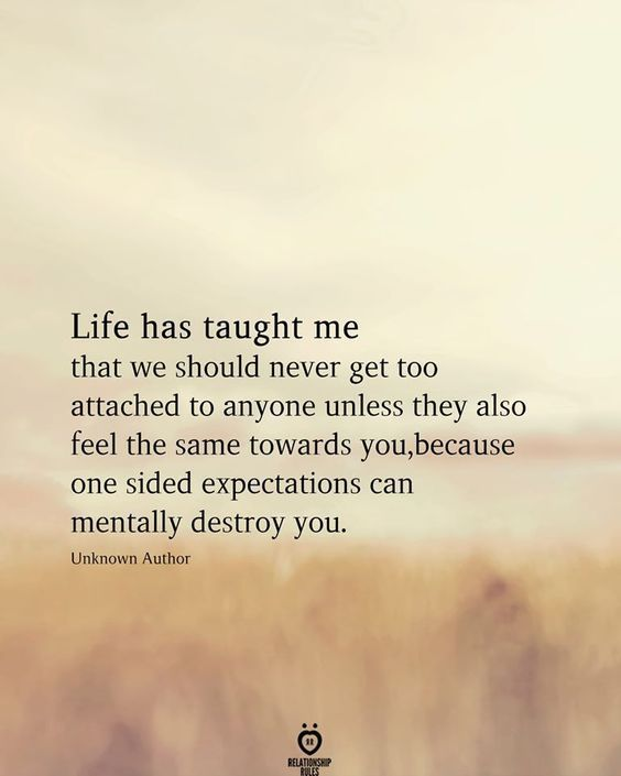 Life Has Taught Me That We Should Never Get