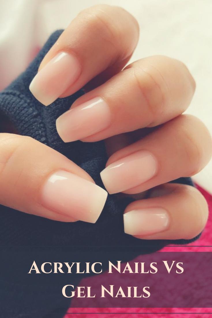 Acrylic Nails Vs Gel Nails Ultimate Decision Making Guide Acrylicnails Gel Nail Colors Acrylic Nails Acrylic Nail Designs