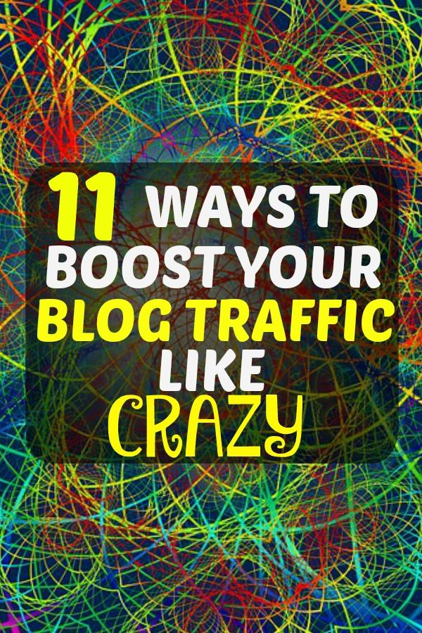11 Ways To Boost Your Blog Traffic Like Crazy Money It S A Gas Pinterest Marketing And Internet