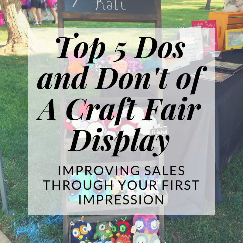 Top 5 Dos and Don'ts of Craft Fair Displays | Hooked by Kati #craftfairs