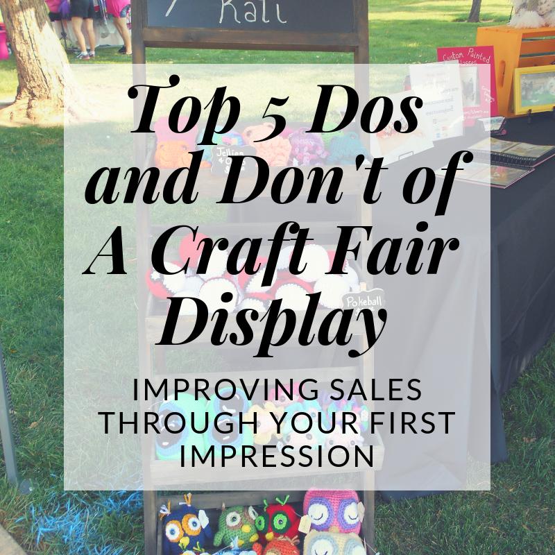 Top 5 Dos and Don'ts of Craft Fair Displays #craftfairs
