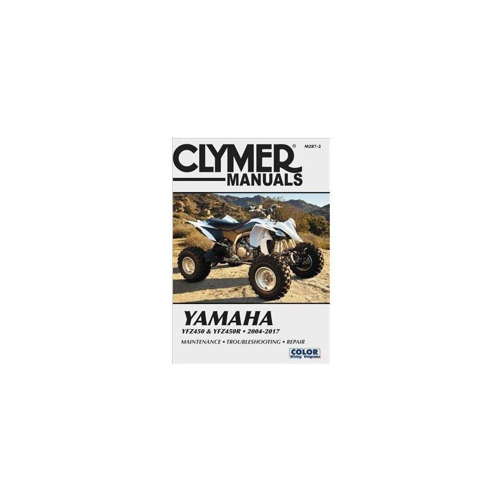 yamaha yfz450 yfz450r 2004 2017 clymer powersport paperback  [ 1000 x 1000 Pixel ]