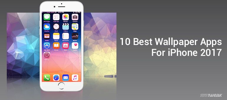 10 Best Wallpaper Apps For Iphone 2017 Iphone Apps Iphone Latest Iphone