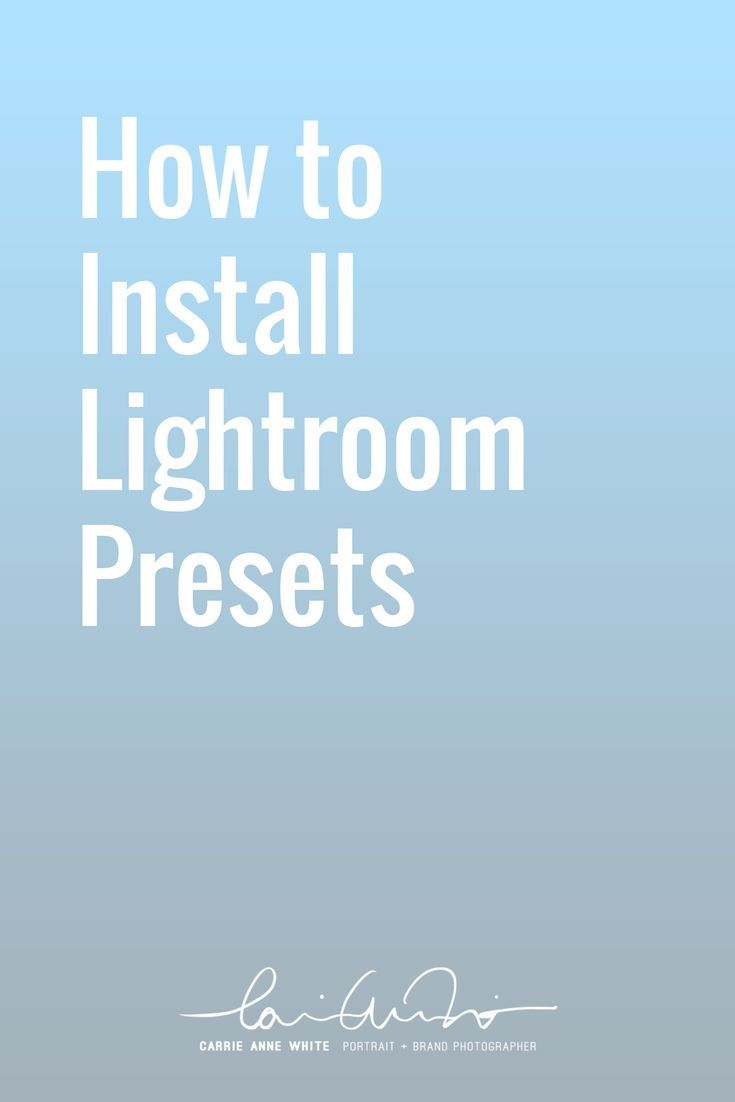 How to install presets for lightroom carrie allen