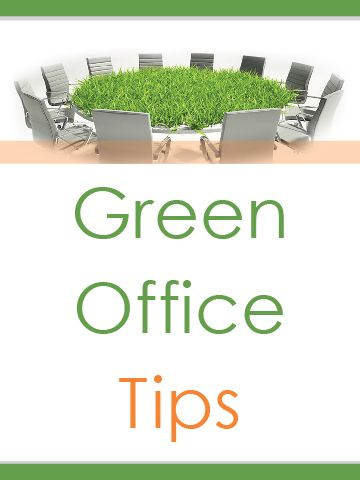 Green Office Tips Green Office Eco Friendly Office Green Cleaning Tools