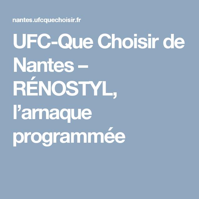 Ufc Que Choisir De Nantes Renostyl L Arnaque Programmee Arnaque Ufc Nantes