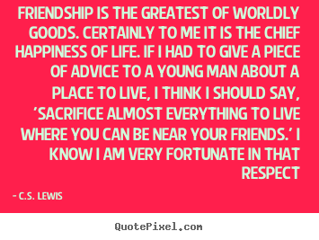 Elegant Diy Picture Quotes With Popular Quote From C. Lewis   Friendship Is The  Greatest Of Worldly Goods.