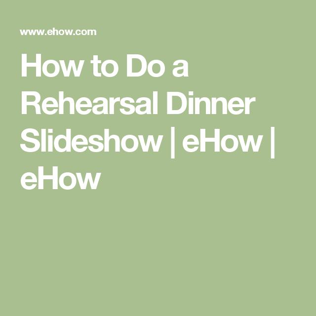 Hometown Wedding Rehearsal Slideshow: How To Do A Rehearsal Dinner Slideshow
