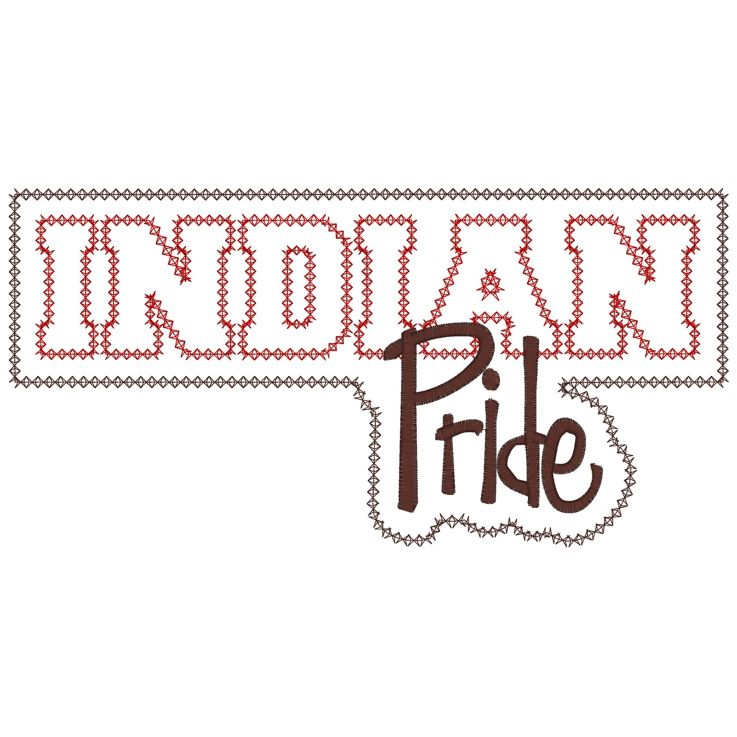 Sayings (3418) ...Indian Pride Applique 5x7