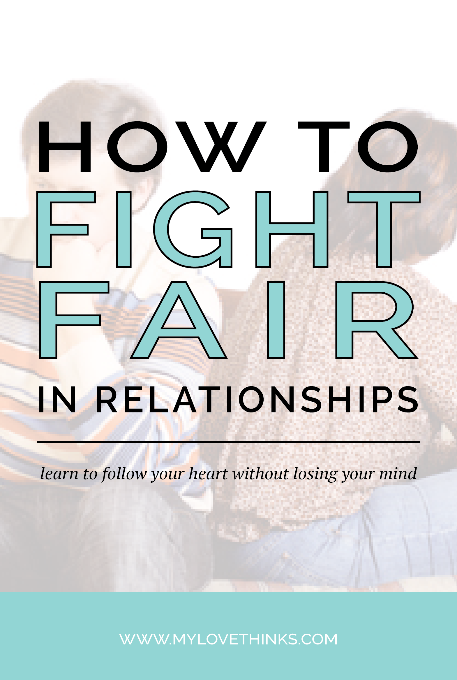 How to Fight Fair in Relationships