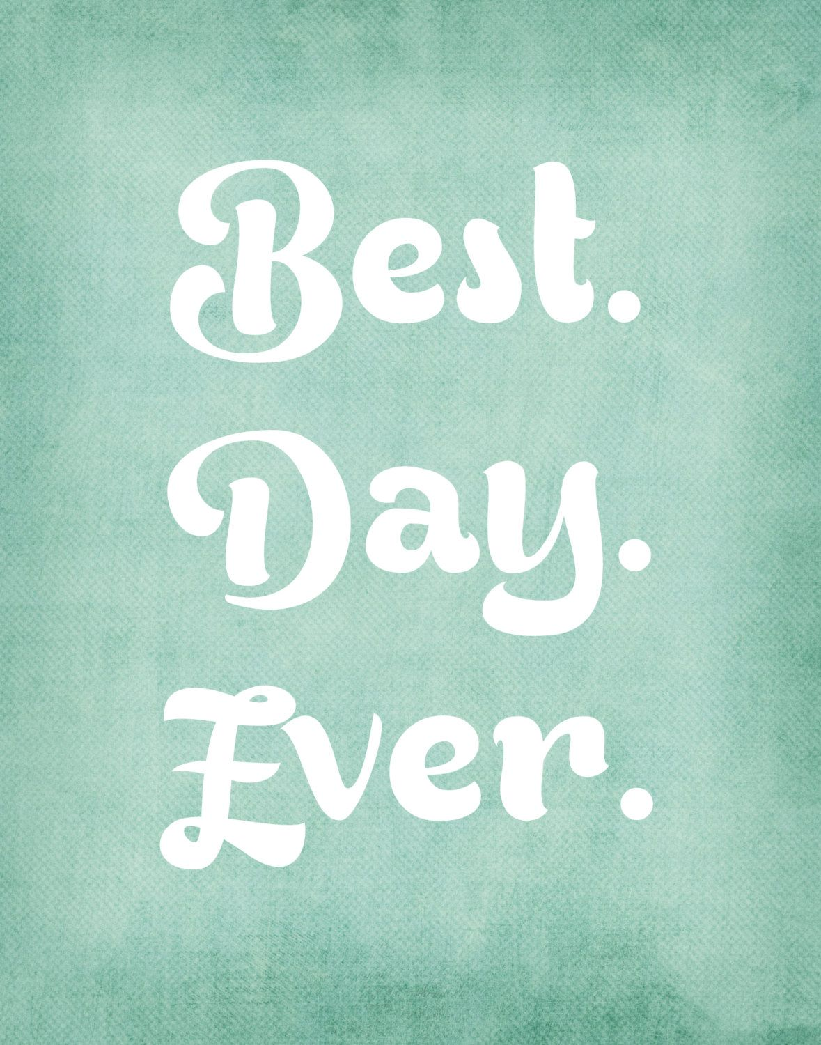 Best Day Ever 11x14 Typography Quote Print Wall Art On Premium