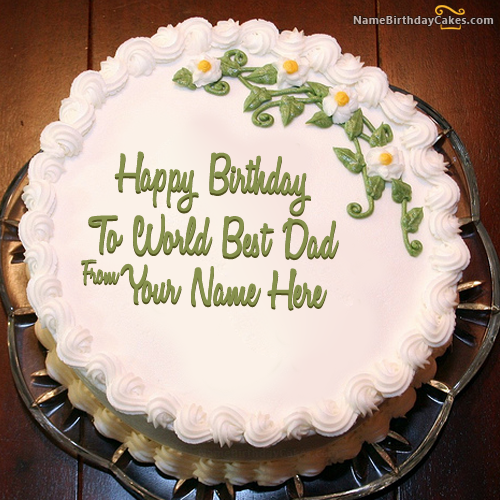 Best Happy Birthday Cakes With Wishes For Dad