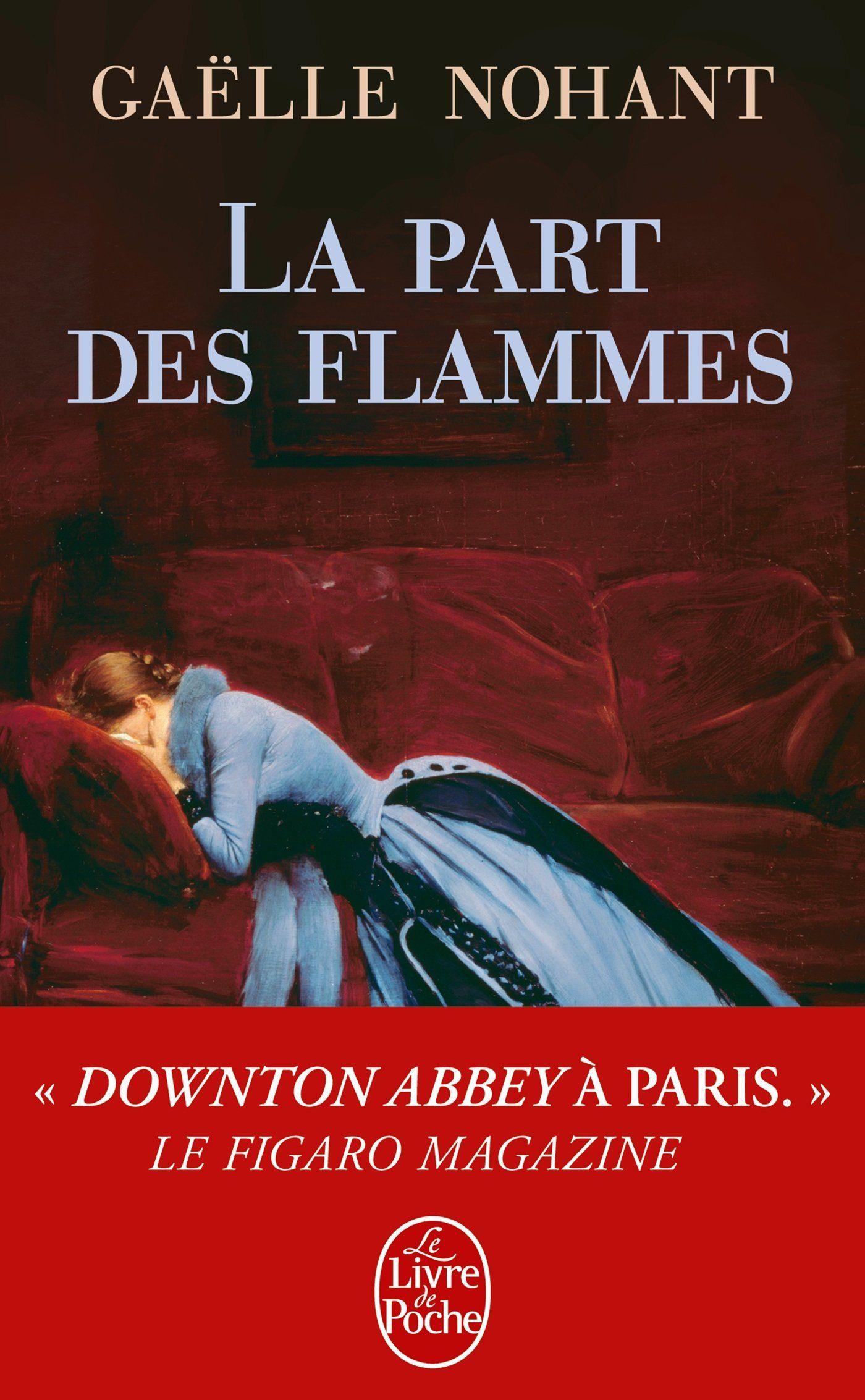 Amazon Fr La Part Des Flammes Gaelle Nohant Livres