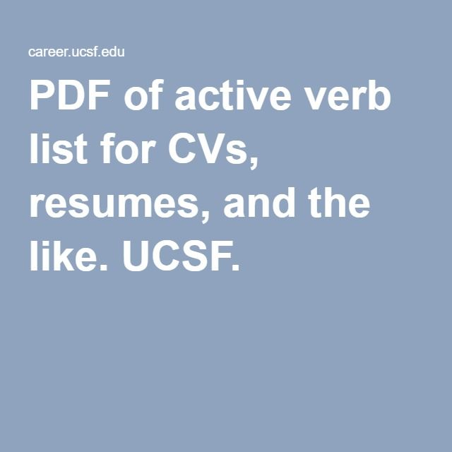 PDF of active verb list for CVs, resumes, and the like UCSF