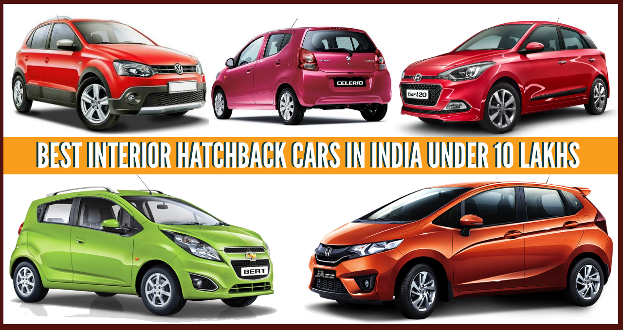 Hatchbacks with Best Interiors in India under INR 10