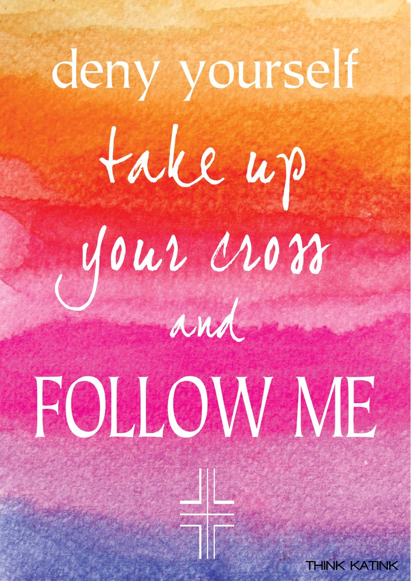 Deny yourself take up your cross and follow me #christian ...