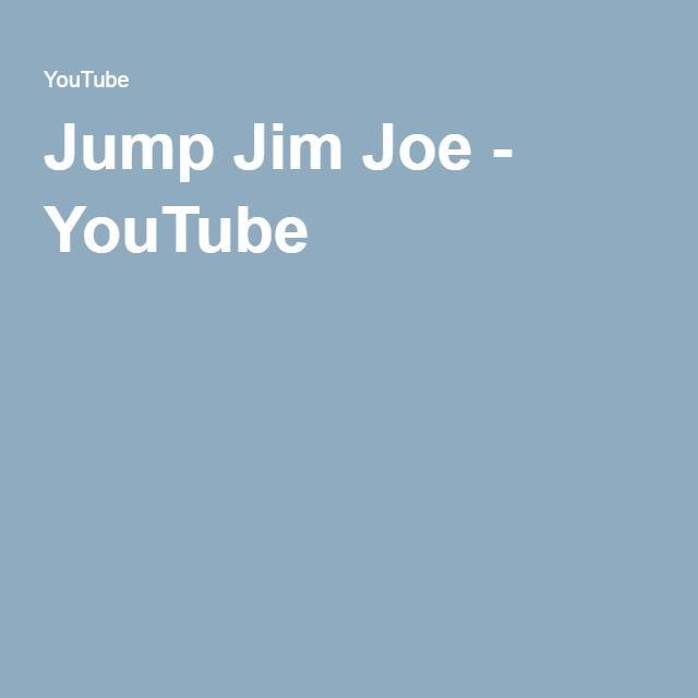 Jump Jim Joe - YouTube