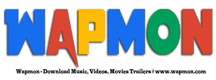 Wapmon - Download Music, Videos, Movies Trailers @ www.wapmon.com ...
