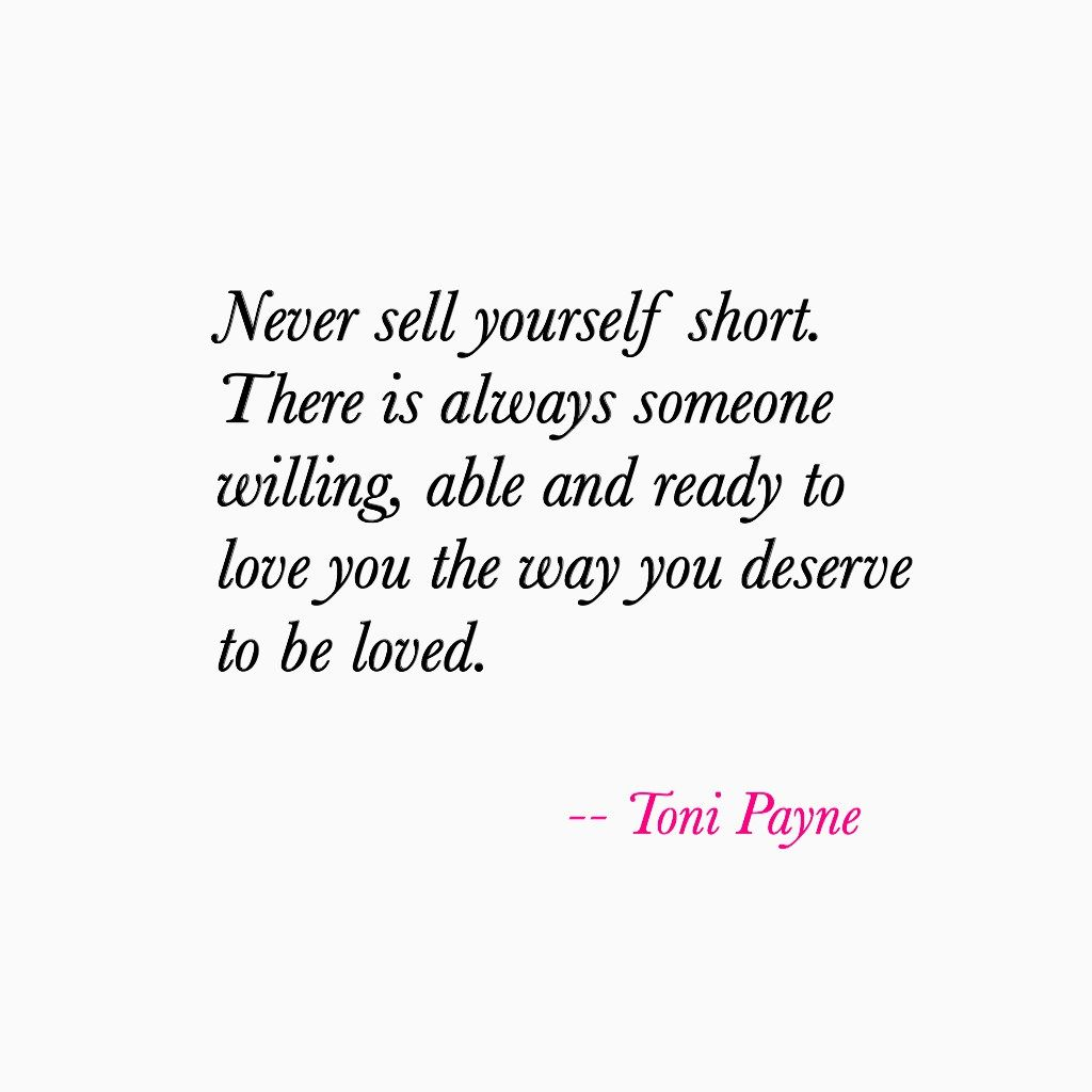 Quote About Getting The Love You Deserve Love Quotes Quotes