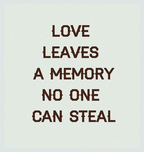 love leaves a memory no one can steal childhood love quotes