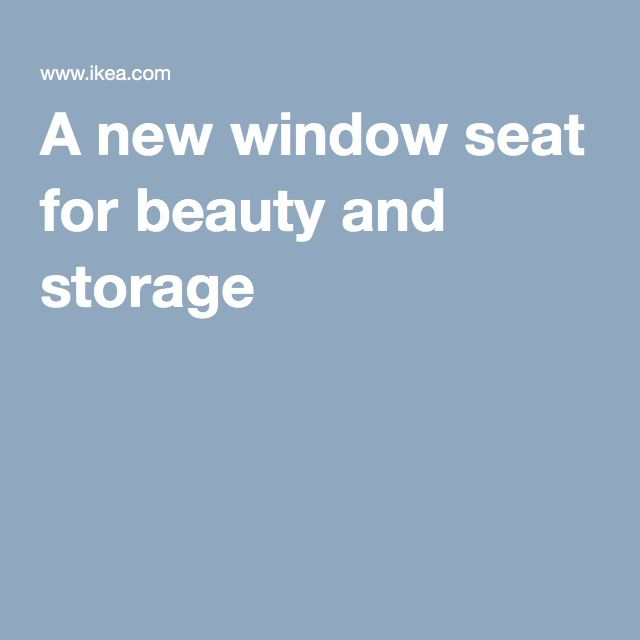 A new window seat for beauty and storage