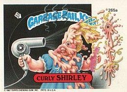 265 Curly Shirley Blown Joan Garbage Pail Kids Garbage Pail Kids Cards Pail