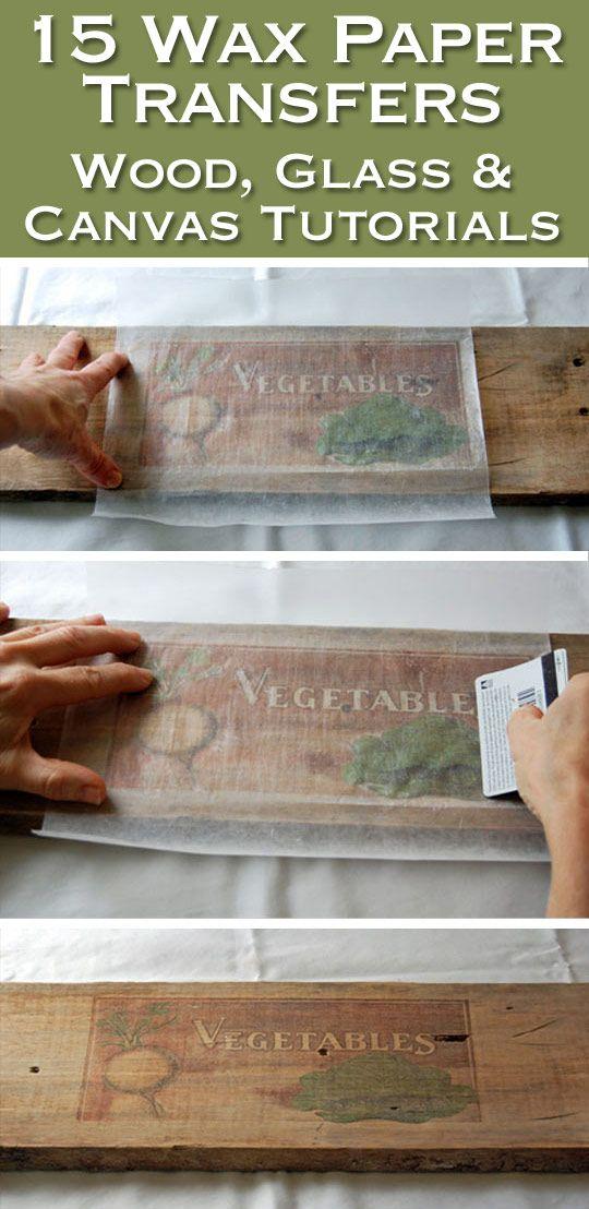 15 Wax Paper Transfer Tutorials To Wood Glass Canvas Diy Ideas